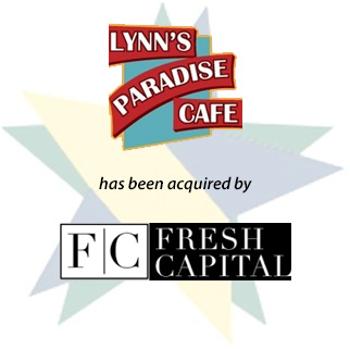 Lynn's Paradise Cafe has been acquired Fresh Capital Group